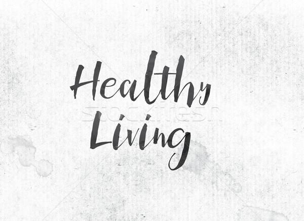 Здоровый образ жизни окрашенный чернила слово слов черный Сток-фото © enterlinedesign