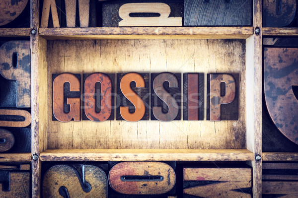 Gossip Concept Letterpress Type Stock photo © enterlinedesign