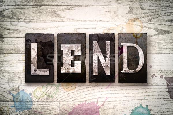Lend Concept Metal Letterpress Type Stock photo © enterlinedesign