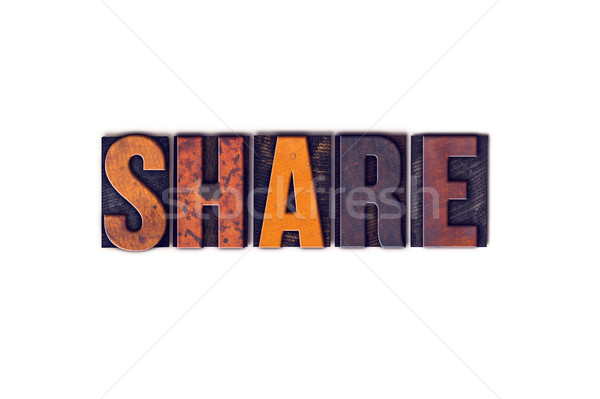 Share Concept Isolated Letterpress Type Stock photo © enterlinedesign
