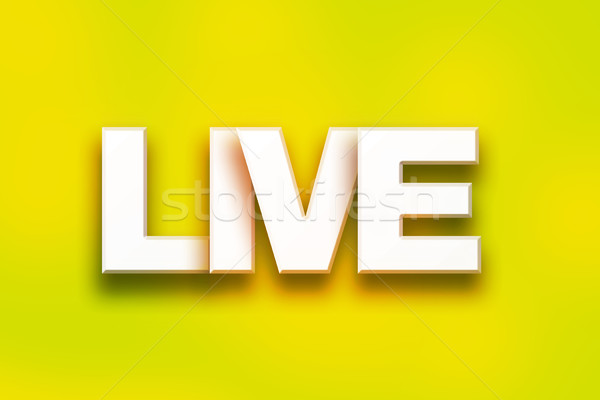 Live Concept Colorful Word Art Stock photo © enterlinedesign