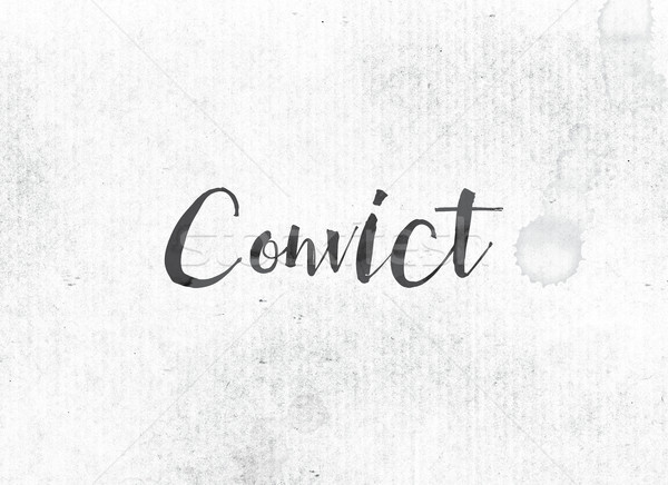 Convict Concept Painted Ink Word and Theme Stock photo © enterlinedesign