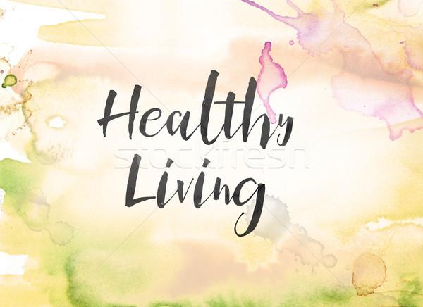 Sağlıklı yaşam suluboya mürekkep boyama sözler yazılı Stok fotoğraf © enterlinedesign