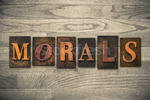 Morals Concept Wooden Letterpress Type Stock photo © enterlinedesign