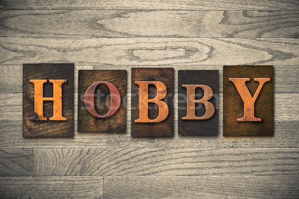 Hobby Wooden Letterpress Concept Stock photo © enterlinedesign