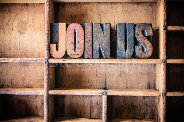 Join Us Concept Wooden Letterpress Theme Stock photo © enterlinedesign
