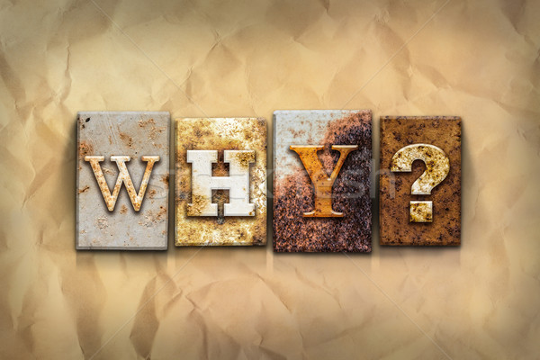 Why Concept Rusted Metal Type Stock photo © enterlinedesign