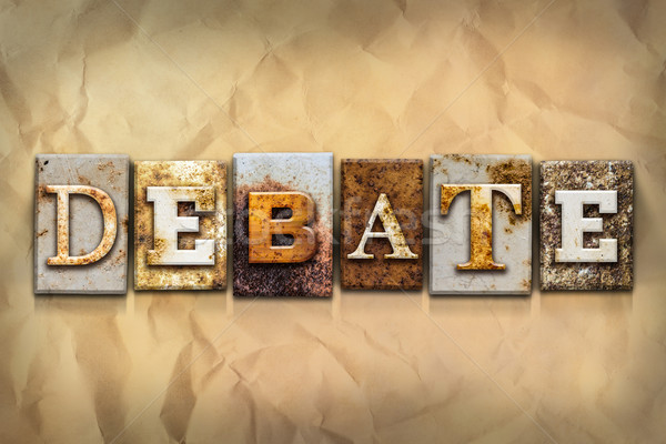 Debate Concept Rusted Metal Type Stock photo © enterlinedesign