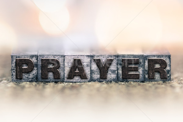 Prayer Concept Vintage Letterpress Type Stock photo © enterlinedesign
