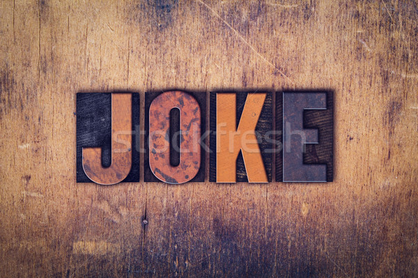 Joke Concept Wooden Letterpress Type Stock photo © enterlinedesign