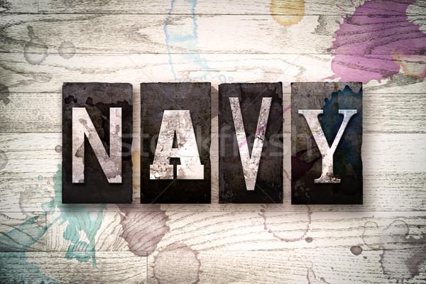 Navy Concept Metal Letterpress Type Stock photo © enterlinedesign