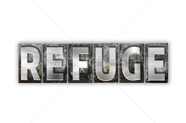 Refuge Concept Isolated Metal Letterpress Type Stock photo © enterlinedesign