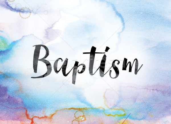 Baptism Colorful Watercolor and Ink Word Art Stock photo © enterlinedesign