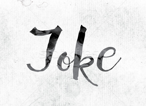 Joke Concept Painted in Ink Stock photo © enterlinedesign