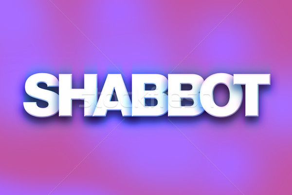 Shabbot Concept Colorful Word Art Stock photo © enterlinedesign