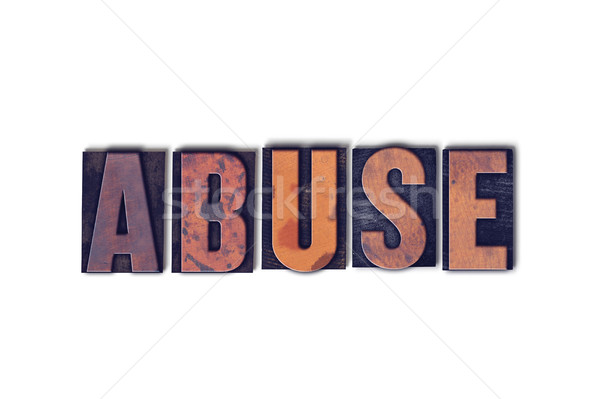 Abuse Concept Isolated Letterpress Word Stock photo © enterlinedesign