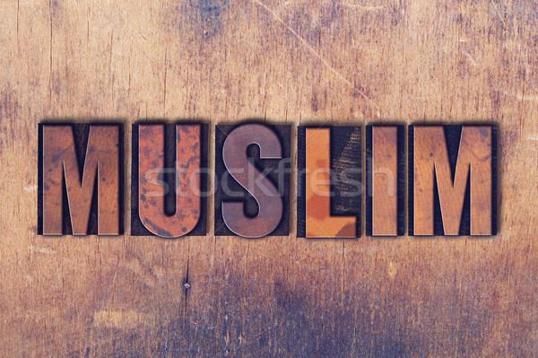 Muslim Theme Letterpress Word on Wood Background Stock photo © enterlinedesign