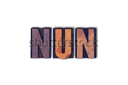 Nun Concept Isolated Letterpress Word Stock photo © enterlinedesign