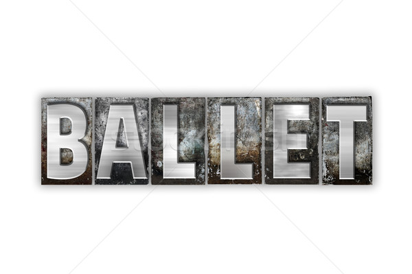 Ballet Concept Isolated Metal Letterpress Type Stock photo © enterlinedesign