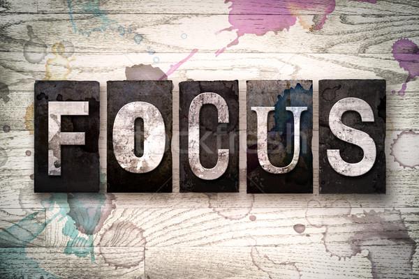 Focus Concept Metal Letterpress Type Stock photo © enterlinedesign