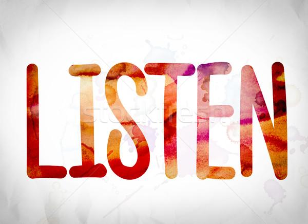 Listen Concept Watercolor Word Art Stock photo © enterlinedesign