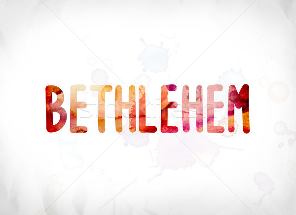 Bethlehem Concept Painted Watercolor Word Art Stock photo © enterlinedesign