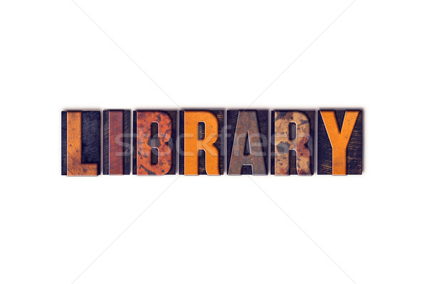 Library Concept Isolated Letterpress Type Stock photo © enterlinedesign