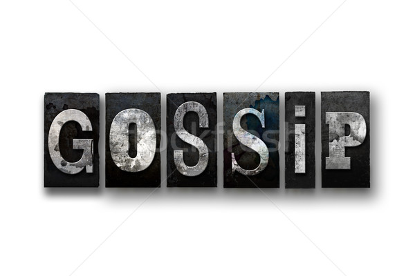 Gossip Concept Isolated Letterpress Type Stock photo © enterlinedesign