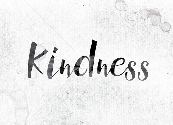 Kindness Concept Painted in Ink Stock photo © enterlinedesign