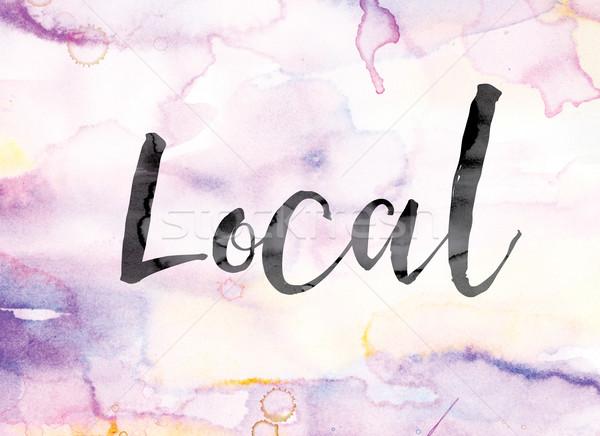 Lokaal kleurrijk aquarel inkt woord kunst Stockfoto © enterlinedesign