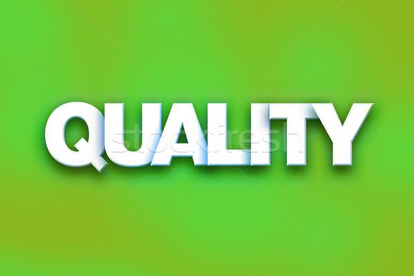 Сток-фото: качество · красочный · слово · искусства · написанный · белый