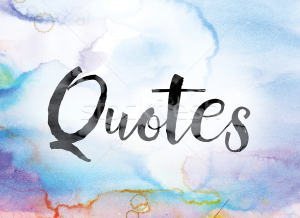 Quotes Colorful Watercolor and Ink Word Art Stock photo © enterlinedesign