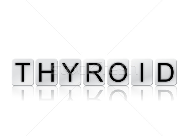 Thyroid Isolated Tiled Letters Concept and Theme Stock photo © enterlinedesign