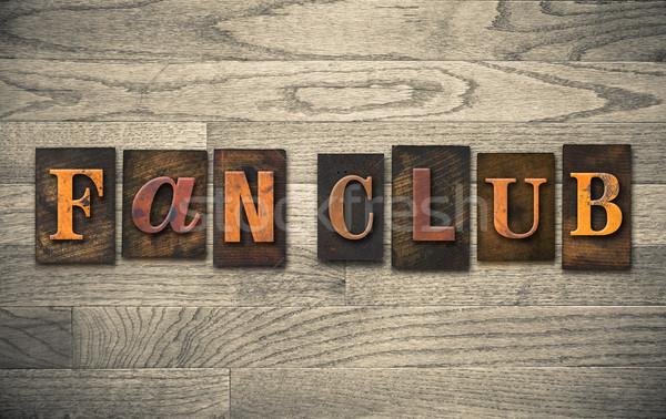 Ventillátor klub fából készült magasnyomás szavak írott Stock fotó © enterlinedesign