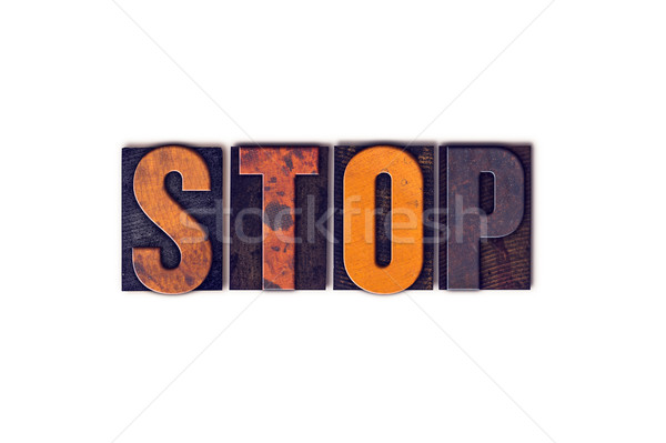 Stop Concept Isolated Letterpress Type Stock photo © enterlinedesign