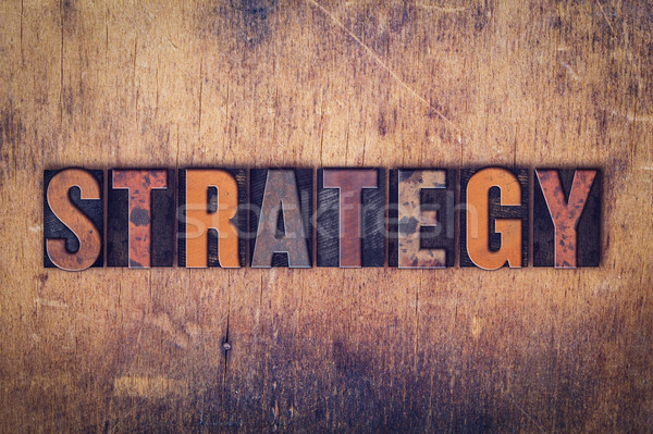 Strategy Concept Wooden Letterpress Type Stock photo © enterlinedesign