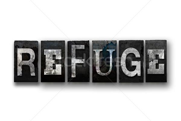 Refuge Concept Isolated Letterpress Type Stock photo © enterlinedesign