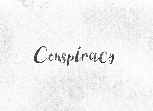 Conspiracy Concept Painted Ink Word and Theme Stock photo © enterlinedesign
