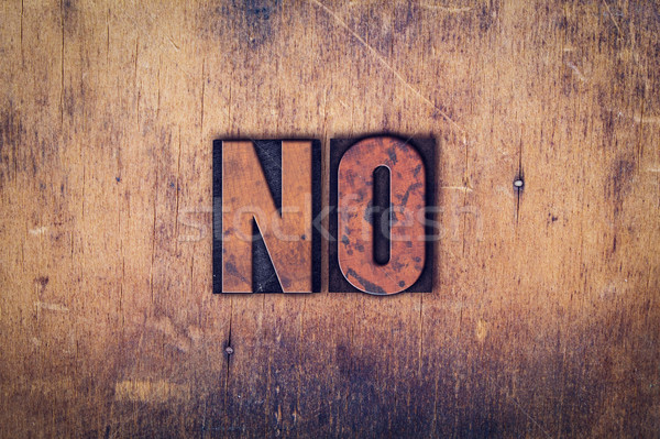 No Concept Wooden Letterpress Type Stock photo © enterlinedesign