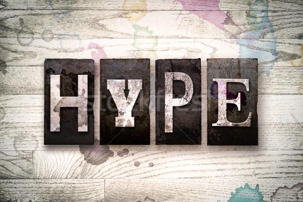 Hype Concept Metal Letterpress Type Stock photo © enterlinedesign
