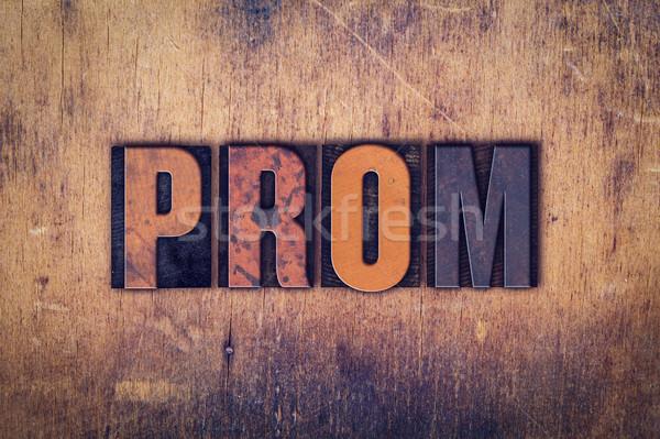 Prom Concept Wooden Letterpress Type Stock photo © enterlinedesign