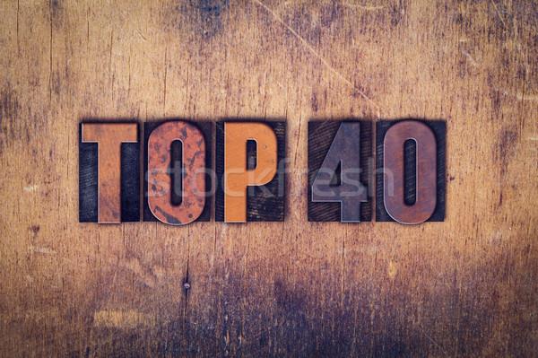 Felső 40 fából készült magasnyomás szó Stock fotó © enterlinedesign