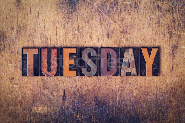 Tuesday Concept Wooden Letterpress Type Stock photo © enterlinedesign
