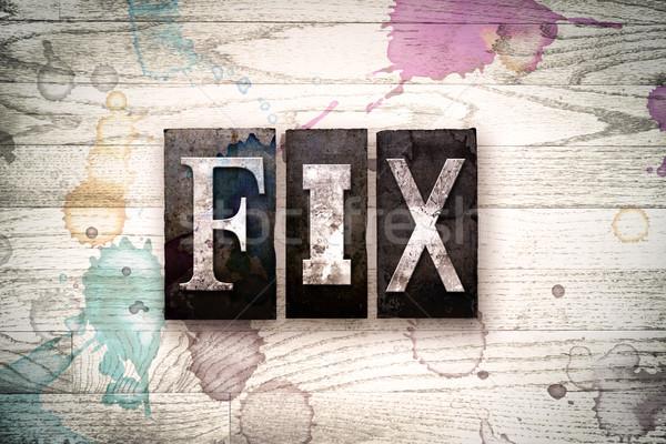 Fix Concept Metal Letterpress Type Stock photo © enterlinedesign