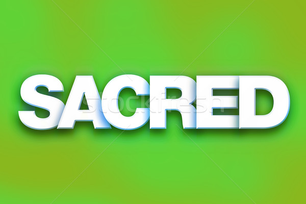 Sacred Concept Colorful Word Art Stock photo © enterlinedesign