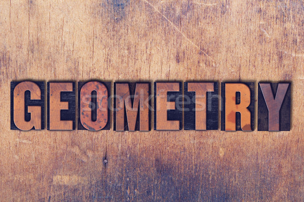 Geometry Theme Letterpress Word on Wood Background Stock photo © enterlinedesign