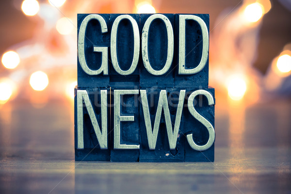 Good News Concept Metal Letterpress Type Stock photo © enterlinedesign