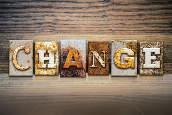 Change Concept Letterpress Theme Stock photo © enterlinedesign