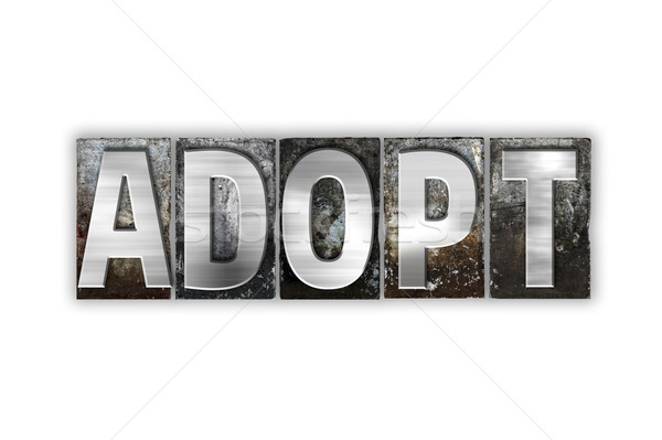 Adopt Concept Isolated Metal Letterpress Type Stock photo © enterlinedesign