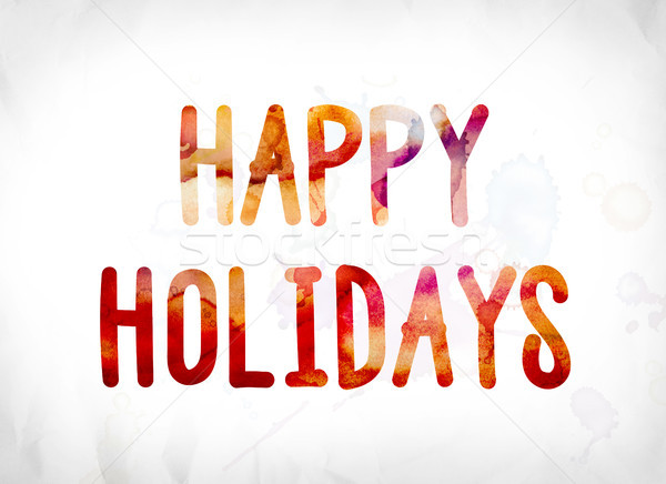Happy Holidays Concept Painted Watercolor Word Art Stock photo © enterlinedesign